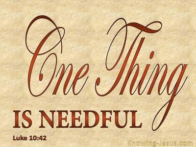 Luke10:24 Needful Things